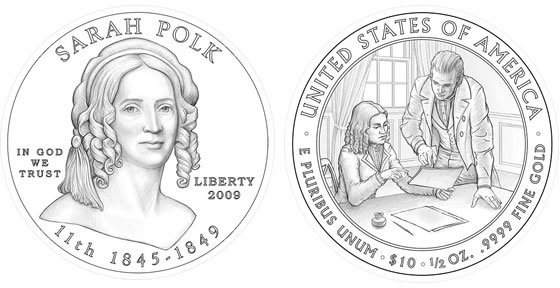 2009 Sarah Polk First Spouse Coin Designs